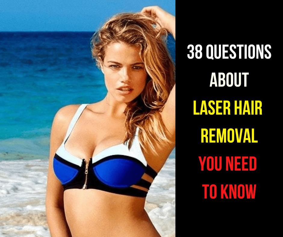 38 Questions About Laser Hair removal you need to know