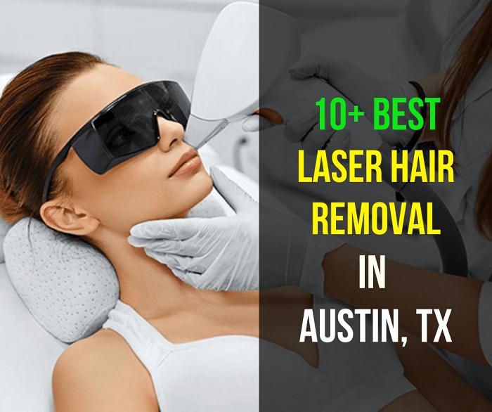 10 BEST LASER HAIR REMOVALS IN AUSTIN TX