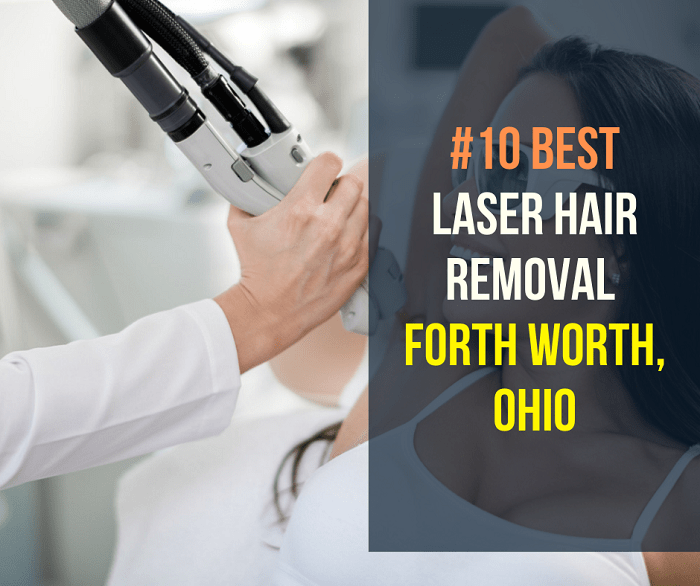 10 Best Laser Hair Removal n Forth Worth