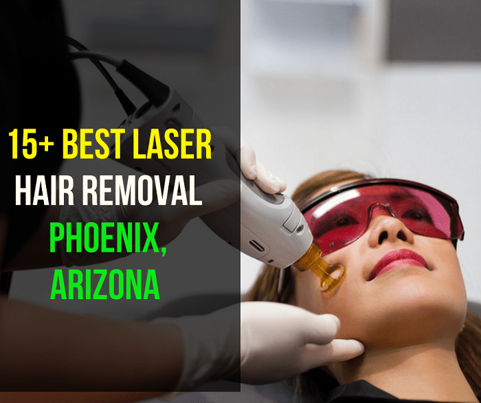 15+ Best Laser Hair Removal in Phoenix, Arizona + Cost
