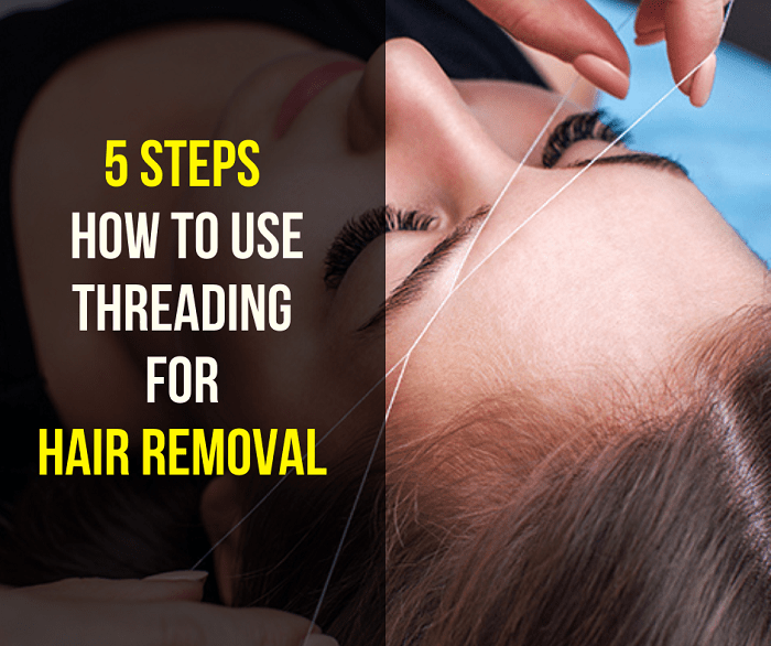 5 Steps How to Use Threading for Hair Removal + Benefits