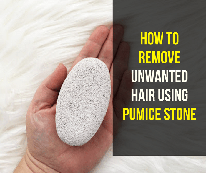 How to Remove Unwanted Hair Using Pumice Stone