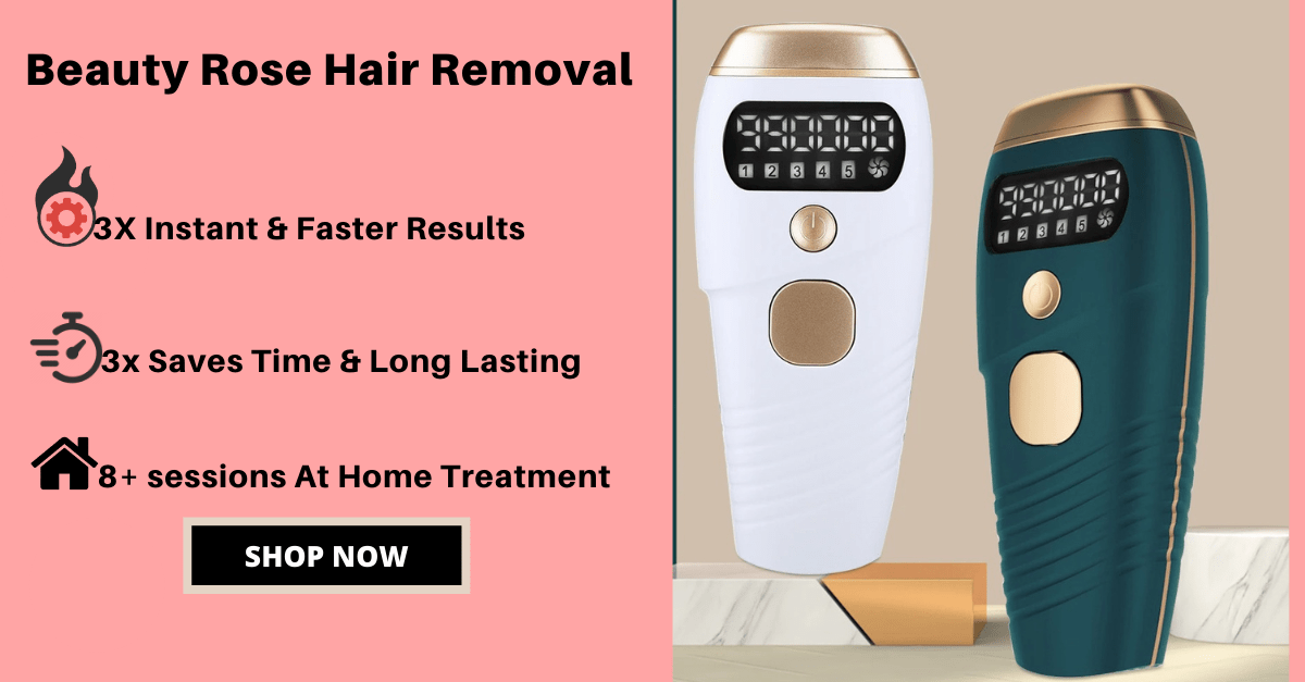 Beauty rose ipl hair removal