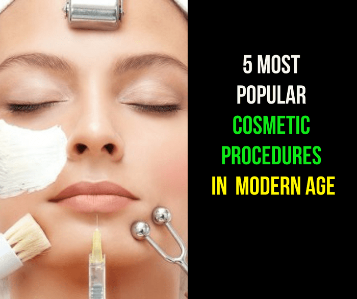 5 Most Popular Cosmetic Procedures in Modern Age