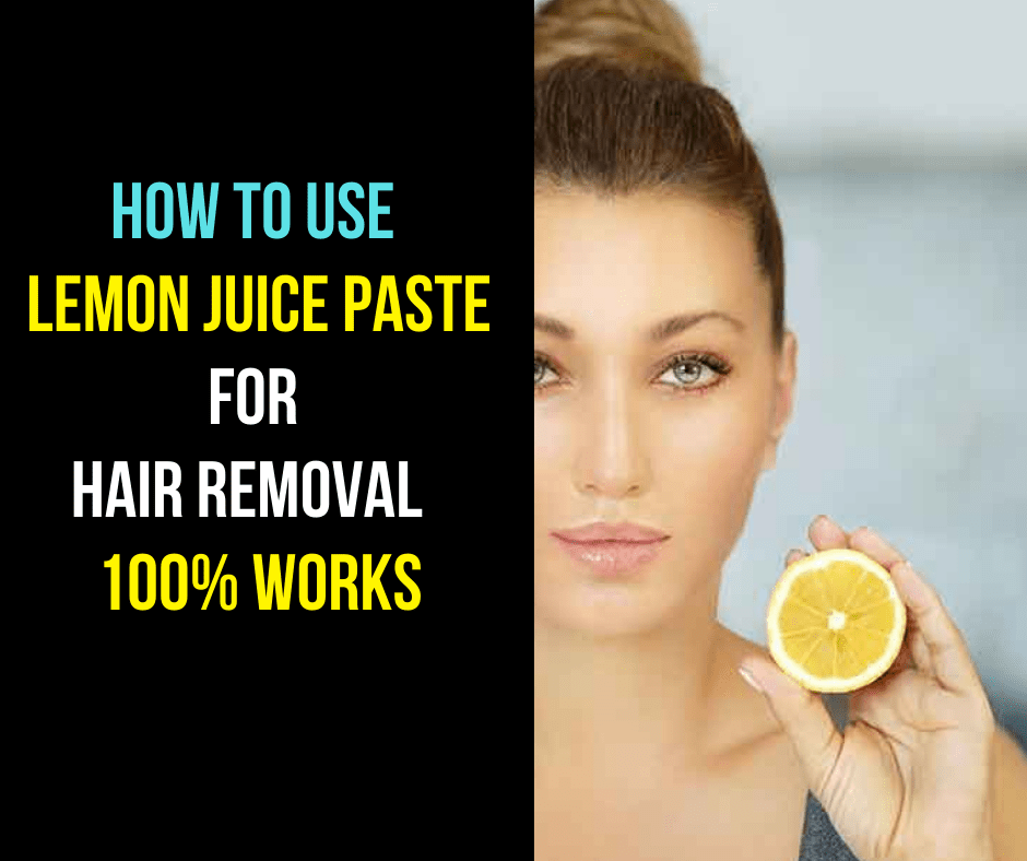 How to use Lemon Juice paste for hair removal - 100% works