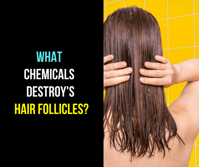 What chemicals destroy hair follicles