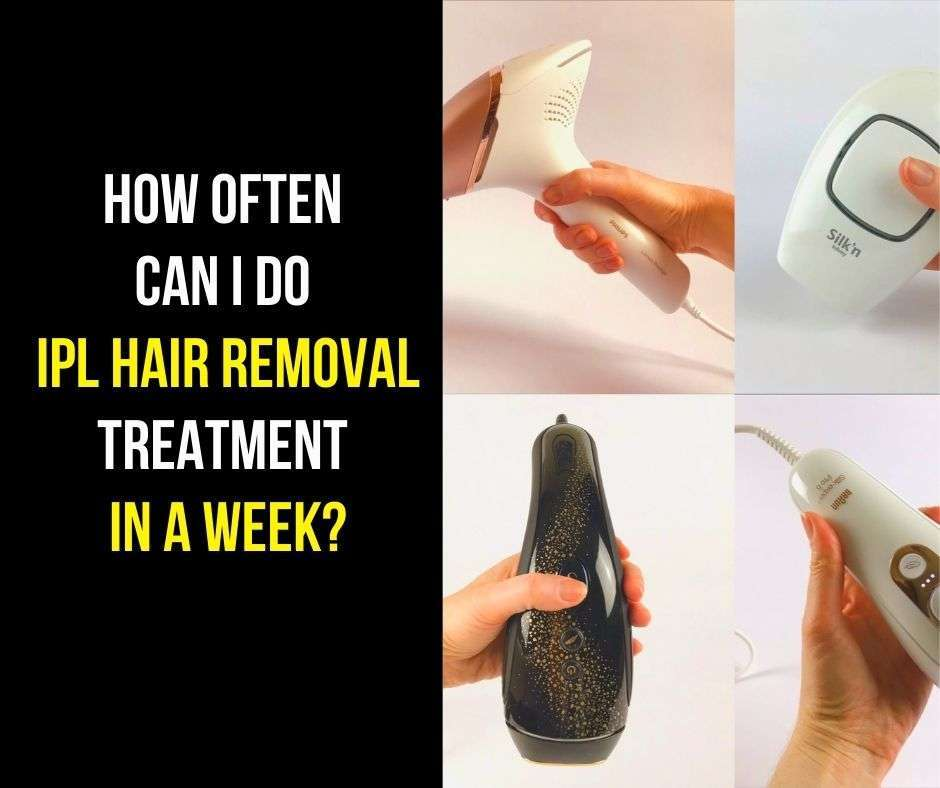 how often can i do ipl hair removal treatment in a week